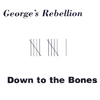 "George's Rebellion ""Down To The Bones"" (1997)"