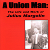 A Union Man: The Life And Work Of Julius Margolin (2008)