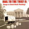 Hail To The Thief, Volume II: Songs To Send Bush Packing! (2004)